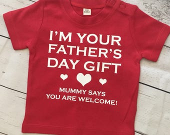 I'm your Father's Day Gift Tshirt (other options available), Father's Day, Funny Tshirt