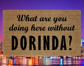 "Real Housewives of New York - ""What are you doing here without Dorinda?"" door mat"