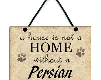 Handmade Wooden 'A House Is Not A Home Without A Persian' Hanging Sign 099