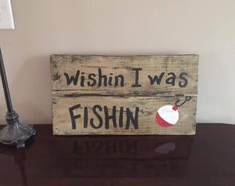 Wishin I Was Fishin Pallet Art Sign