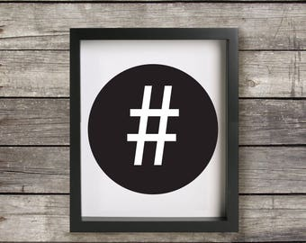 Hashtag, Art Print, Digital Download, Wall Art, Quote, Printable, Instant Download, 8 X 10, Minimalist, Black and White, Typography