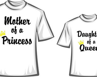 Mother of a Princess, daughter of Queen, t-shirt,