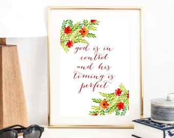 God Is in Control and His Timing Is Perfect Print