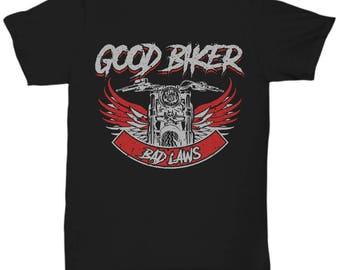 Good Biker Bad Laws Shirt