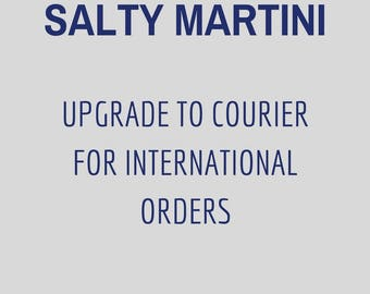 Salty Martini - Upgrade to International Courier