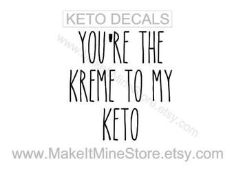 You're the KREME to my KETO Pruvit shirt Pruvit decal Pruvit ketones Pruvit keto os business cards car decal banner keto shirt #8