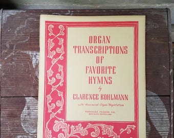 Organ Transcriptions of favorite Hymns by Clarence Kohlmann/music/sheet music/1940s/vintage/church/school/lessons/old music