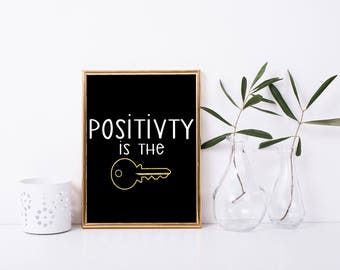 Positivity is Key Printable, Art Print, 8x10, Great Gift, Digital Home Decor, Printable Quote,  Printable Wall Art, Be Positive, Inspiration