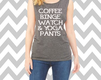 Coffee Binge Watch & Yoga Pants Muscle Tank Top Brunch Tank Top Wine Shirt Gym Tank Top Wine Workout Tee Gym Tee Wine Shirt Mom Shirt