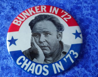 """Vintage Collectible Archie Bunker All in the Family Campaign Button """"Bunker in'72 Chaos in '73"""" Tandem Products 1972 NG Slater Corp NY"""