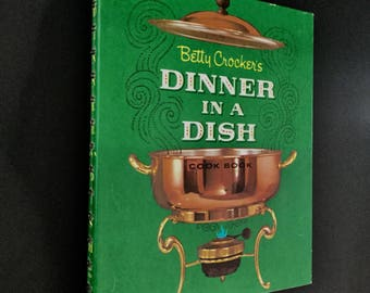 Betty Crocker's Dinner in a Dish, first edition, 1965 vintage cookbook, one dish meals