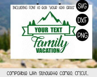 Mountains Family Vacation SVG FIle, Cut FIles, Silhouette, Cricut, T Shirt Family Camping design, DXF, PNG