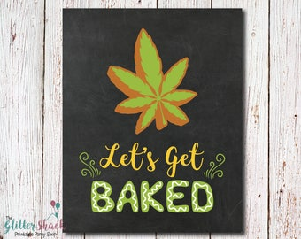 Let's Get Baked Sign, Cannabis Cookies, Marijuana Cookies, Weed Cookies, 420 Gift, Baking Gift, Baker GifT, Cannabis Cookie Exchange Party