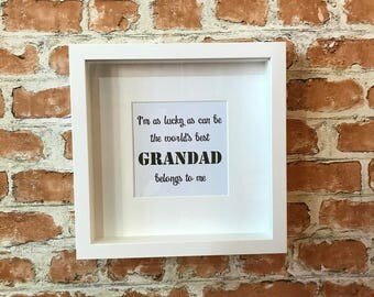 I'm as lucky as can be the world's best Grandad belongs to me - Fathers Day