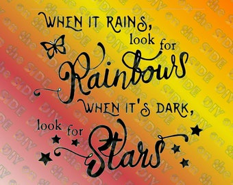 SVG Cut File When it Rains look for Rainbows Quote Instant Download