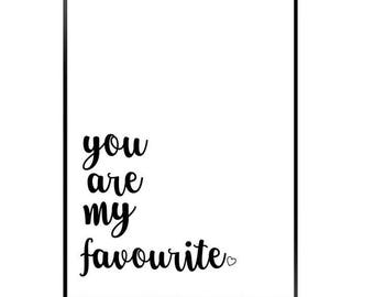 A4 you are my favorite print / quote print \ favorite quote black and white print