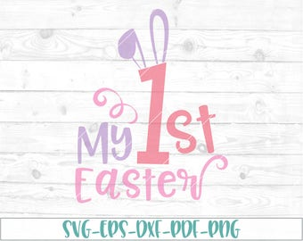 My 1st Easter svg, eps, dxf, png, cricut or cameo, cut file, Easter svg, first Easter svg, bunny svg, girl Easter svg, boy Easter svg