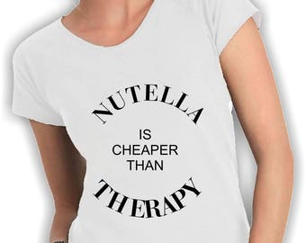 T-shirt neckline nutella is cheaper than therapy