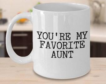 Aunt Gift Best Aunt Mug Favorite Aunt Mug Funny Aunt Gifts Best Aunt Ever You're My Favorite Aunt Coffee Mug Ceramic Tea Cup Gift for Her