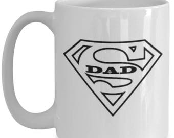 SUPER DAD!! Celebrate Your Awesome Father! Cool Dad mug!!! Give him a laugh with every sip of coffee! 15 oz White Ceramic Mug!