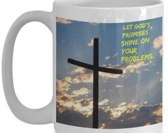 Let God's Promises Shine On Your Problems!!! Religious Coffee Mug for The Spiritual Believer in Your Life!