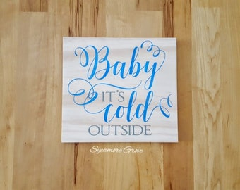 Baby it's cold outside sign, winter wall hanging, solid wood sign, Christmas decoration, holiday decor