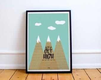 Mountains Poster - Mountain illustration - Let's Get High | Quote Print