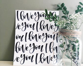 I Love You Hand-Lettered 8x10