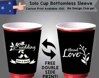 Wedding Name & Name Eternal Love Solo Cup Bottomless Sleeve Cooler Double Side Print (SSOLO-W3)