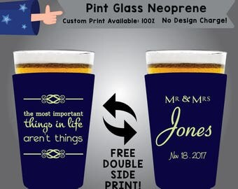 The Most Important Things In Life Aren't Things Mr & Mrs Last Name Date Pint Glass Neoprene Wedding Double Side Print (NEOPINT W9)