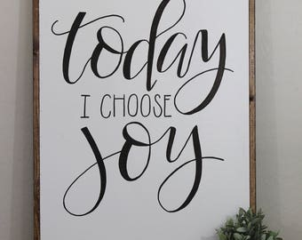 Today I Choose Joy LARGE - framed sign - hand lettered sign - fixer upper - hand painted sign - farm house decor - home decor