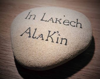 In Lak'ech Ala K'in - I am another you - Mayan Greeting - Oneness - We Are One - Mayan - Stone with Words - Words of Wisdom - Words of Love