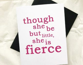 "Shakespeare ""Though she be but little, she is fierce"" Midsummer Night's Dream Birthday Card"