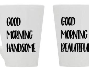 good morning/handsome/beautiful/gifts/couple/wedding/valentines/coffee mug/cup/coffees/sweetest day/bridal