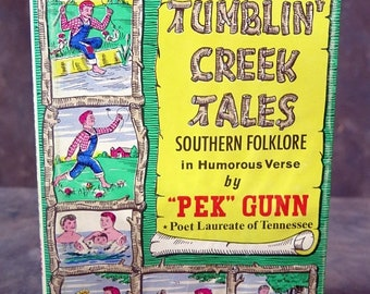 Tumblin' Creek Tales Southern Folklore In Humorous Verse by Pek Gunn Poet Laureate of Tennessee