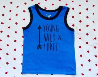 Young Wild and Three, three year old birthday shirt, young wild and three tank