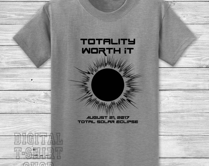 Totality Worth It August 21 2017 Total Solar Eclipse T-shirt