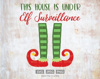 This House is Under Elf Surveillance  - Vector / Cut File - Silhouette, Cricut, SVG, PNG, JPEG, Clip Art, Stock Photo, Download, Home, Decor