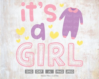 It's a Girl Baby Design - Cut File/Vector, Silhouette, Cricut, SVG, PNG, Clip Art, Download, eps, Gender Reveal, baby, outfit, baby girl