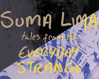 SUMA LIMA BUNDLE - 2 volumes of suma lima: tales from the everyday strange [digital edition]