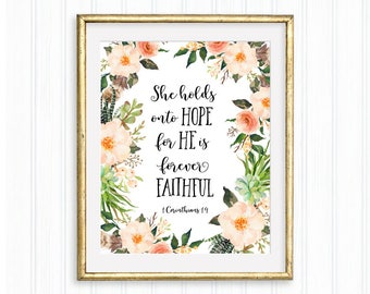 She holds onto hope for He is forever Faithful, 1 Corinthians 1:9, Printable quote, Bible verse, Scripture wall art, Nursery, Gift for her