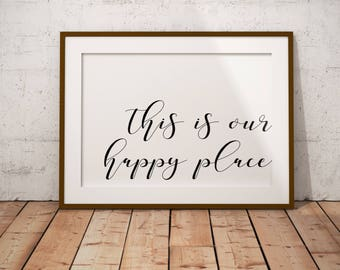 This is our happy place digital print, Happy Place Printable, Home Decor, Home Sweet Home Print