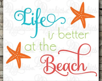 Life is Better at the Beach/  SVG File/ Jpg Dxf Png/Digital Files