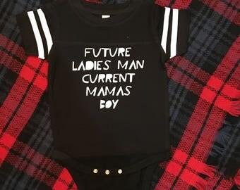 Future Ladies Man Current Mamas Boy
