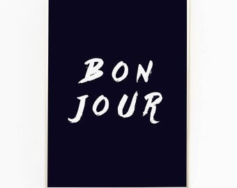 Print / Poster, 'Bonjour, Wall Art, Modern, Minimal, Wall Decor, Home Decor, Fashion Print, Quote Print, Typography, French, Chic