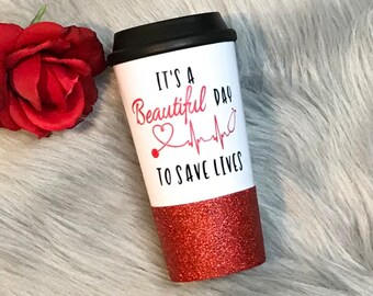 I's a beautiful day to save lives travel mug, grey's anatomy travel mug, coffee mug, to go mug, glitter dipped mug, red glitter, nurses mug