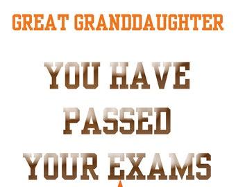 Passing Exams Great Granddaughter