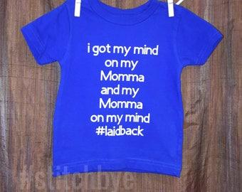 I got my mind on my momma and my momma on my mind laid back, newborn tee, Baby T Shirt, Mommas boy, Mommas Girl, Hip Hop Gangsta Onesie