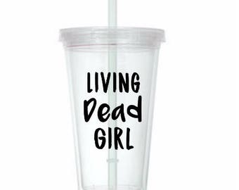 Living Dead Girl Zombie Horror Tumbler Cup Gift Home Decor Gift for Her Him Any Color Personalized Custom Merch Massacre