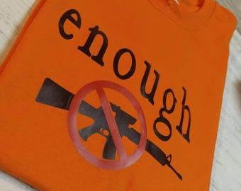 Enough Gun violence t-shirt #National School Walkout #ENOUGH, orange Youth S- 5xl adult March 14, 2018 Enough Parkland Columbine Sandyhook